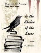 In the Shadow of the Raven ebook by P. J. Parsons