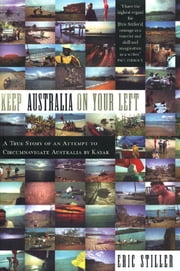 Keep Australia On Your Left - A True Story of an Attempt to Circumnavigate Australia by Kayak ebook by Eric Stiller