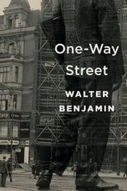 One-Way Street ebook by Walter Benjamin