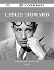 Leslie Howard 190 Success Facts - Everything you need to know about Leslie Howard ebook by Harry Finch