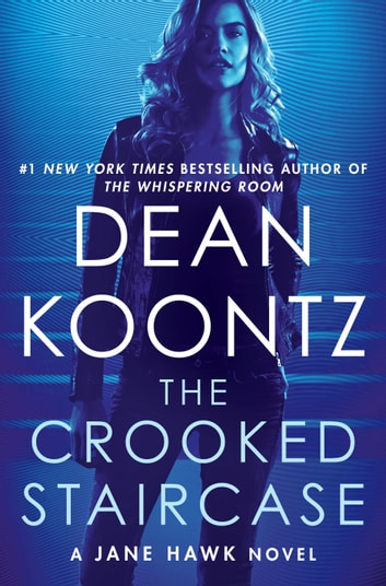 The Crooked Staircase - A Jane Hawk Novel ebook by Dean Koontz