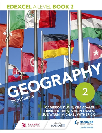 Edexcel A level Geography Book 2 Third Edition ebook by Cameron Dunn,Kim Adams,David Holmes,Simon Oakes,Sue Warn,Michael Witherick