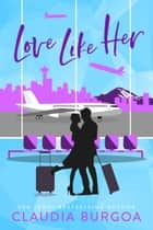 Love Like Her ebook by Claudia Burgoa