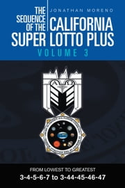 THE SEQUENCE OF THE CALIFORNIA SUPER LOTTO PLUS VOLUME 3 ebook by Jonathan Moreno