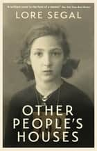 Other People's Houses ebook by Lore Segal