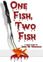 One Fish, Two Fish ebook by John Warnock