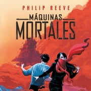 Máquinas mortales (Mortal Engines 1) sesli kitap by Philip Reeve