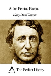 Aulus Persius Flaccus ebook by Henry David Thoreau
