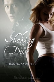 Shaking Off the Dust ebook by Rhianna Samuels