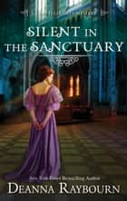 Silent in the Sanctuary 電子書 by Deanna Raybourn