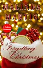 Forgetting Christmas ebook by Malinda Martin