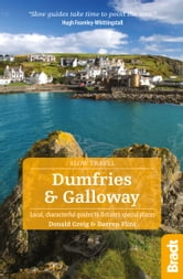 Dumfries and Galloway: Local, characterful guides to Britain's Special Places ebook by Donald Greig,Darren Flint
