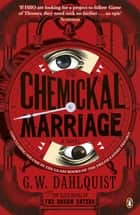 The Chemickal Marriage ebook by G.W. Dahlquist