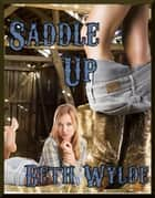 Saddle Up ebook by Beth Wylde