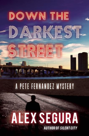 Down the Darkest Street - (Pete Fernandez Book 2) ebook by Alex Segura