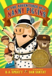 The Adventures of Nanny Piggins ebook by R. A. Spratt