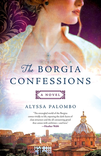 The Borgia Confessions - A Novel ebook by Alyssa Palombo