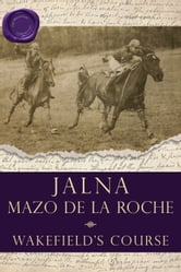 Wakefield's Course ebook by Mazo de la Roche