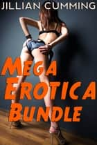 Mega Erotica Bundle: 27 Steamy Stories ebook by