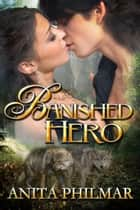 Banished Hero ebook by Anita Philmar
