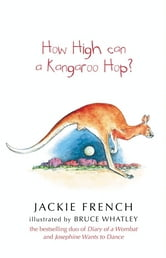 How High Can a Kangaroo Hop? ebook by French Jackie
