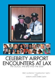 Celebrity Airport Encounters at LAX ebook by Percy and Marilyn Smith