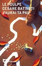 J'aurai ta Pau ebook by Cesare Battisti