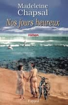 Nos jours heureux ebook by
