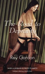 The Road to Depravity ebook by Ray Gordon