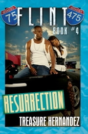 Flint 4: Resurrection ebook by Treasure Hernandez