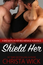 Shield Her ebook by Christa Wick