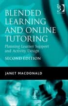 Blended Learning and Online Tutoring ebook by Dr Janet MacDonald