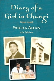 Diary of a Girl in Changi ebook by Sheila Allan