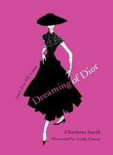 Dreaming of Dior - Every Dress Tells a Story ebook by Charlotte Smith