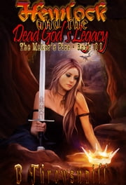 Hemlock and the Dead God's Legacy ebook by B Throwsnaill