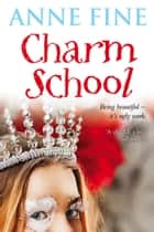 Charm School ebook by Anne Fine