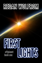 First Lights ebook by Regan Wolfrom