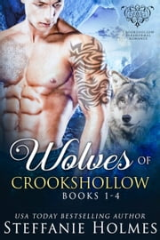 Wolves of Crookshollow Collection ebook by Steffanie Holmes