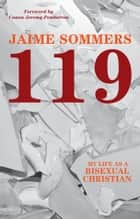 119: My Life as a Bisexual Christian ebook by Jaime Sommers