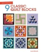 Quilt Essentials - 9 Classic Quilt Blocks ebook by Lynne Edwards