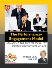 The Performance Engagement Model - Managing the Five Personality Profiles in the Workplace ebook by Laura Stack