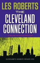 The Cleveland Connection: A Milan Jacovich Mystery (#4) ebook by Les Roberts