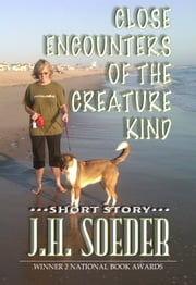 Close Encounters of the Creature Kind ebook by J. H. Soeder