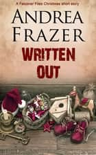 Written Out ebook by Andrea Frazer