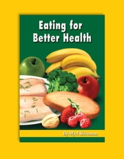 Eating for Better Health - Reading Level 6 ebook by Myrl Shireman