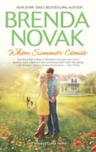 When Summer Comes (Whiskey Creek, Book 3) ebook by Brenda Novak
