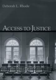 Access to Justice ebook by Deborah L. Rhode