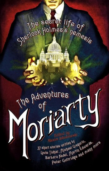 The Mammoth Book Of The Adventures Of Moriarty Ebook By Maxim