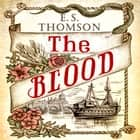 The Blood - A gripping and darkly atmospheric thriller audiobook by E. S. Thomson