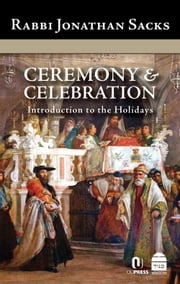 Ceremony & Celebration - Introduction to the Holidays ebook by Sacks, Jonathan